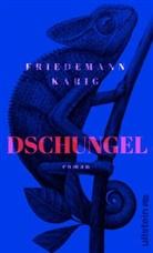 Karig, Friedemann Karig - Dschungel