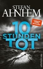 Ahnhem, Stefan Ahnhem - 10 Stunden tot