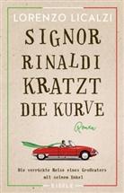 Licalzi, Lorenzo Licalzi - Signor Rinaldi kratzt die Kurve