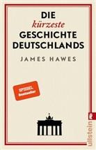 HAWES, James Hawes - Die kürzeste Geschichte Deutschlands
