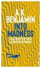 Benjamin, A K Benjamin, A. K. Benjamin - Into madness