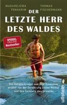 Fischermann, Thomas Fischermann, Tenharim, Madarejúw Tenharim, Madarejúwa Tenharim - Der letzte Herr des Waldes