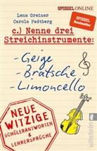 Greiner, Lena Greiner, Padtberg, Carola Padtberg, Carola Padtberg-Kruse - Nenne drei Streichinstrumente: Geige, Bratsche, Limoncello