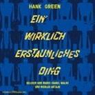 Hank Green, Nicolás Artajo, Marie-Isabel Walke - Ein wirklich erstaunliches Ding, 2 MP3-CDs (Hörbuch)