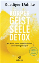 Rüdiger Dahlke - Körper-Geist-Seele-Detox