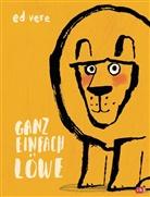 Ed Vere, Ed Vere - Ganz einfach Löwe