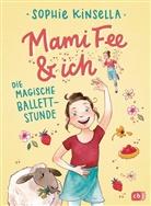 Sophie Kinsella, Frau Annika, Frau Annika, Frau Annika - Mami Fee & ich - Die magische Ballettstunde