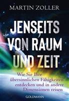 Martin Zoller - Jenseits von Raum und Zeit
