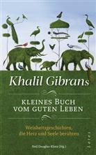 Khalil Gibran, Nei Douglas-Klotz, Neil Douglas-Klotz - Khalil Gibrans kleines Buch vom guten Leben