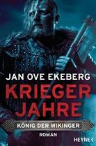 Jan Ove Ekeberg - König der Wikinger - Kriegerjahre