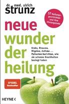 Ulrich Strunz - Neue Wunder der Heilung