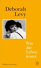 Deborah Levy - Was das Leben kostet