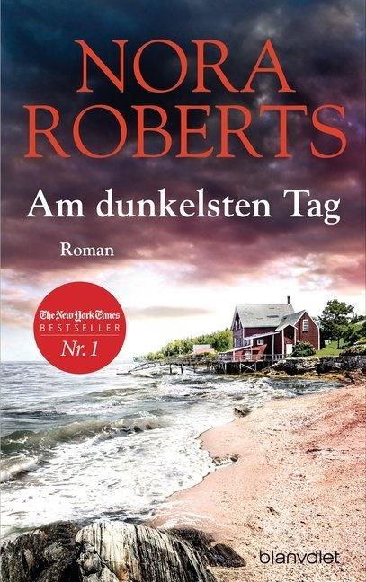 Nora Roberts - Am dunkelsten Tag - Roman