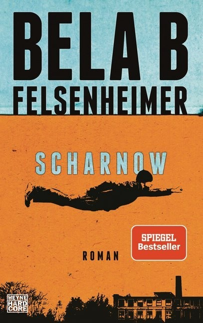 Bela B Felsenheimer, Bela B. Felsenheimer - Scharnow - Roman