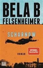 Bela B Felsenheimer, Bela B. Felsenheimer - Scharnow