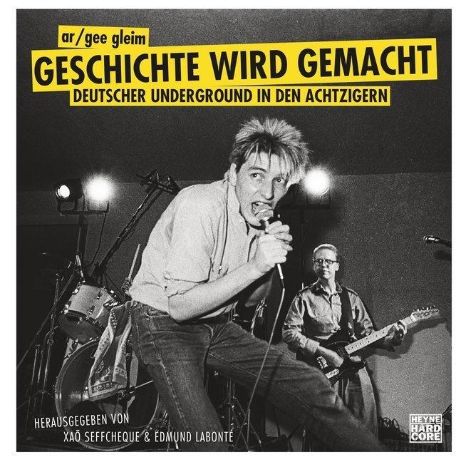 GEE, A Gleim, Ar/Gee Gleim, Ar/Gee Gleim,  Labonté, Edmund Labonté... - Geschichte wird gemacht, m. Audio-CD - Deutscher Underground in den Achtzigern