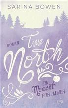 Sarina Bowen - True North - Ein Moment für immer