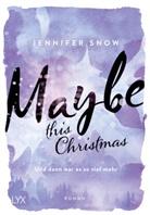 Jennifer Snow - Maybe this Christmas - Und dann war es so viel mehr