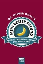 Dr. Oliver Gralla, Oliver Gralla, Oliver (Dr.) Gralla - Mein bester Freund