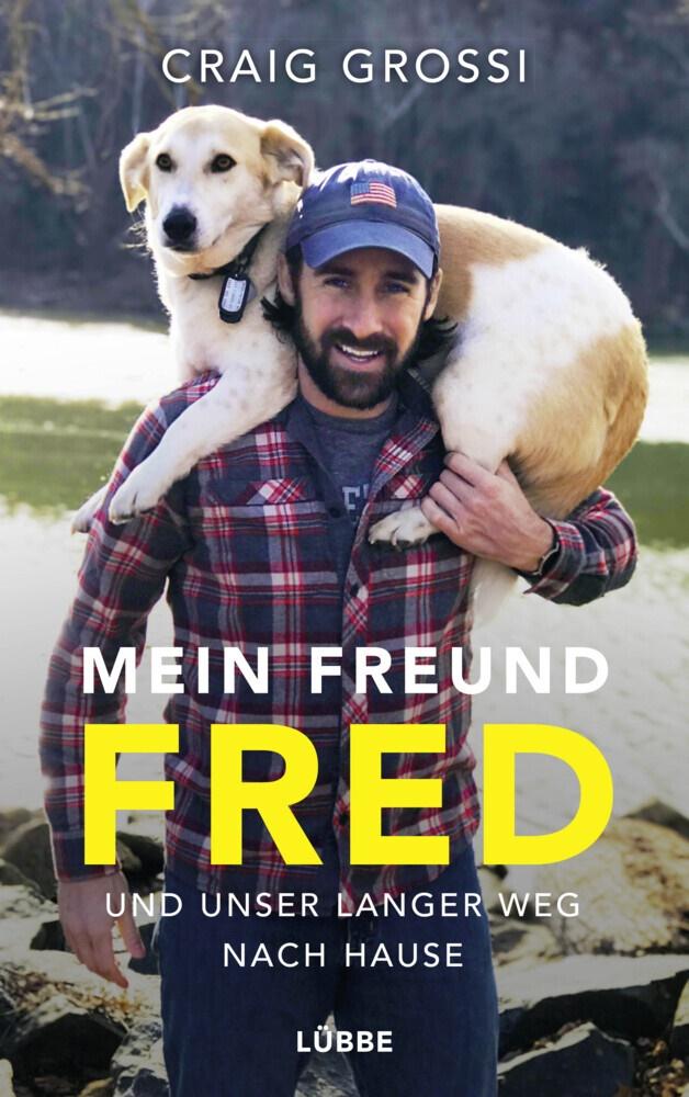 Craig Grossi - Mein Freund Fred und unser langer Weg nach Hause