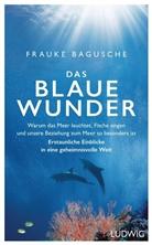 Frauke Bagusche, Frauke (Dr.) Bagusche - Das blaue Wunder