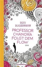Rajeev Balasubramanyam - Professor Chandra folgt dem Flow