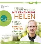 Andreas Michalsen, Andreas (Prof. Dr.) Michalsen, Julian Mehne - Mit Ernährung heilen, 1 Audio-CD, MP3 (Hörbuch)