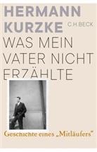 Hermann Kurzke - Was mein Vater nicht erzählte