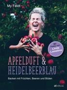My Feldt, Linda Lomelino, My Feldt, Linda Lomelino, Jenny-Anne von Russdorf - Apfelduft & Heidelbeerblau