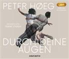 Peter Høeg, Frank Stieren - Durch deine Augen, 1 MP3-CD (Hörbuch)