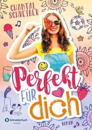 Chantal Schreiber - Perfekt für dich - Roman