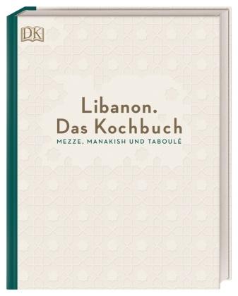 Liz Asseily, Liza Asseily, Ziad Asseily - Libanon. Das Kochbuch - Mezze, Manakish und Taboulé