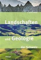O. Adrian Pfiffner - Landschaften und Geologie der Schweiz