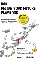 Michae Lewrick, Michael Lewrick, Jean-Paul Thommen, Achim Schmidt - Das Design your Future Playbook