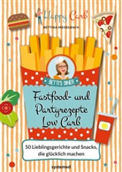 Bettina Meiselbach - Happy Carb: Fastfood- und Partyrezepte Low Carb