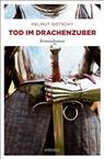 Helmut Gotschy - Tod im Drachenzuber