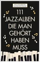 Roland Spiegel, Raine Wittkamp, Rainer Wittkamp - 111 Jazz-Alben, die man gehört haben muss