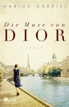 Marius Gabriel, Anja Schünemann - Die Muse von Dior