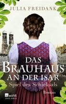 Julia Freidank - Das Brauhaus an der Isar - Spiel des Schicksals