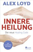 Alex Loyd - Innere Heilung: Der neue Healing Code