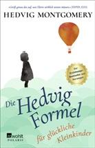 Hedvig Montgomery - Die Hedvig-Formel für glückliche Kleinkinder