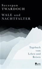 Szczepan Twardoch - Wale und Nachtfalter