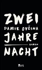 Damir Ovcina, Damir Ovčina - Zwei Jahre Nacht