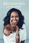 Michelle Obama - Becoming. La mia storia