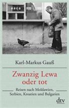 Karl-Markus Gauss - Zwanzig Lewa oder tot