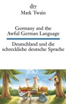Mark Twain - Germany and the Awful German Language / Deutschland und die schreckliche deutsche Sprache