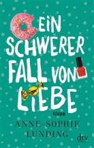 Anne-Sophie Lunding - Ein schwerer Fall von Liebe