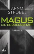 Arno Strobel - Magus. Die Bruderschaft