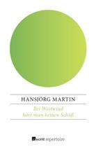 Hansjörg Martin - Bei Westwind hört man keinen Schuß