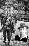 Gerhard Joch - Mit 16 in der Todeszelle - 1945 - Gestohlene Jugend - Autobiografie